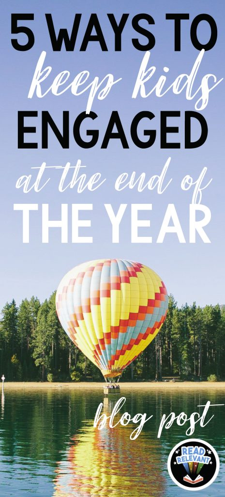 Five Ways to Engage Kids at the End of The Year